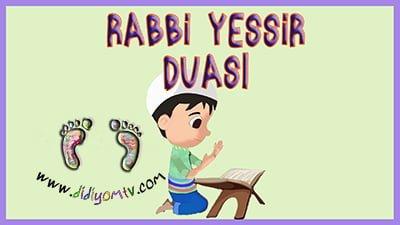 rabbi yessir ilahisi ,rabbi yessir duası, rabbi yessir ilahisi şarkısı,rabbi yessie duası okunuşu ve anlamı ön resim
