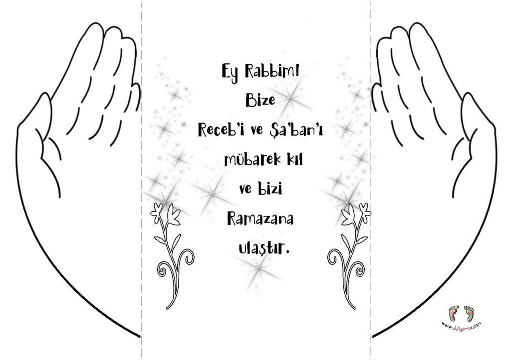 Ey Rabbim! Bize Receb'i ve Şa'ban'ı mübârek kıl ve bizi Ramazan'a ulaştır.