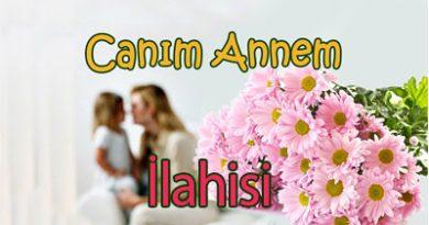 Annem ilahisi – Anneler Günü Şarkısı – Canım Annem